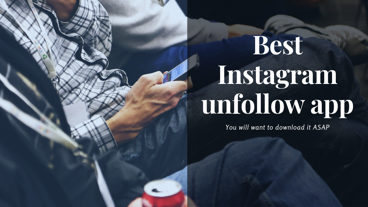 Best Instagram unfollow app