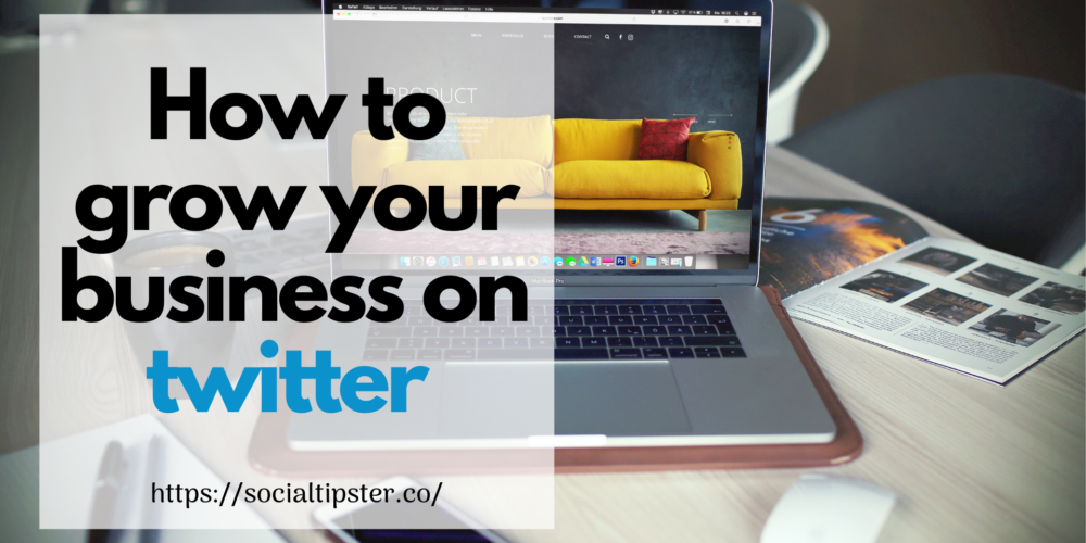 How to grow your business on twitter