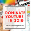 Dominate Youtube in 2019