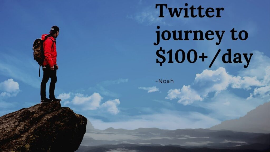 Twitter Journey to $100 Day make money on twitter