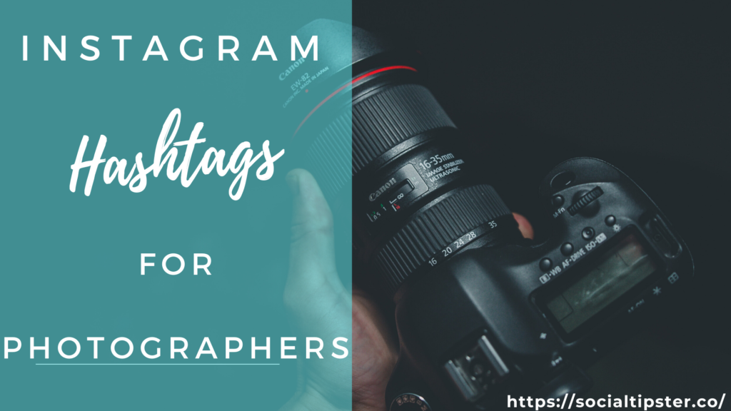 Instagram hashtags for photographers