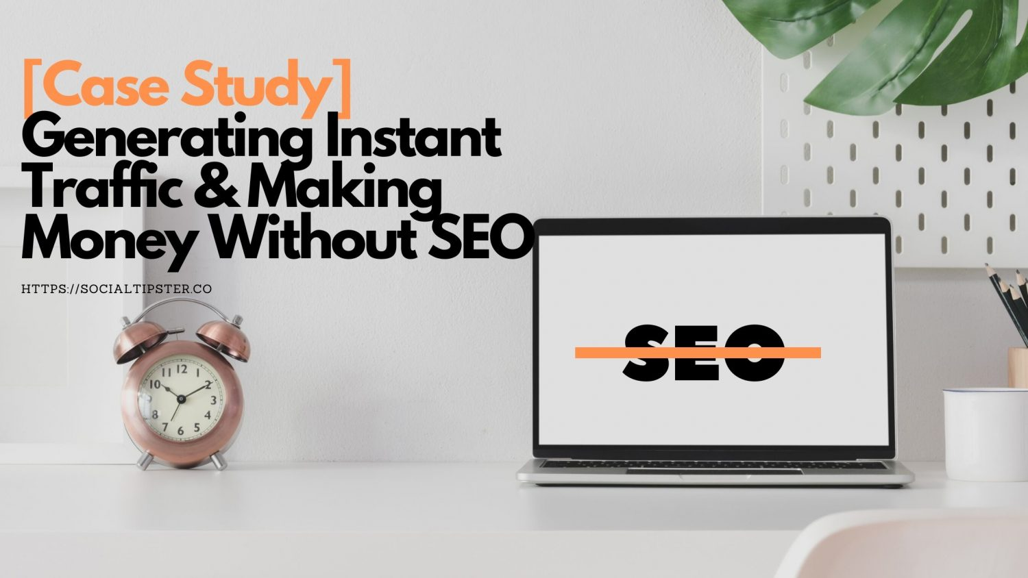 Generating Instant Traffic & Making Money Without SEO