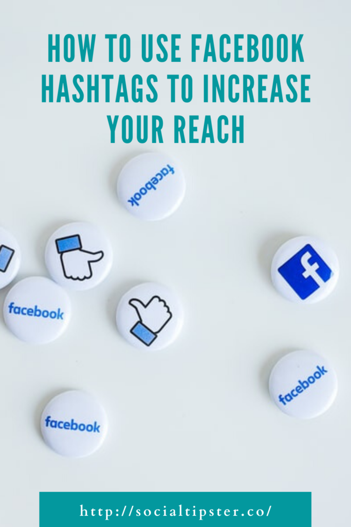 Use Facebook Hashtags to Increase Your Reach