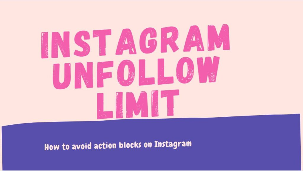 Instagram unfollow limit