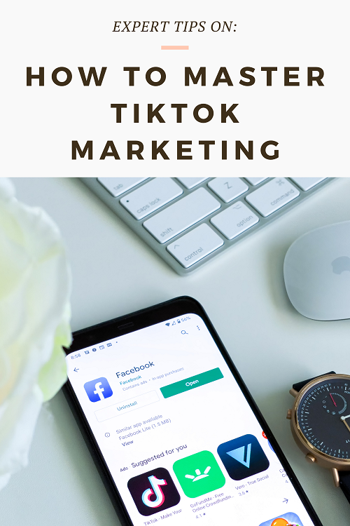 How to master TikTok marketing